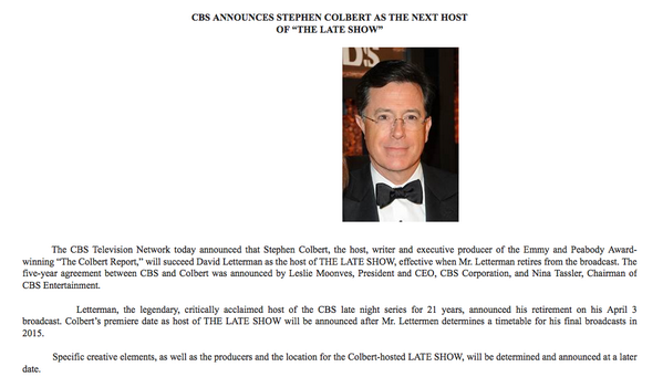Here's the official announcement from CBS on Stephen Colbert taking over as Late Show host. http://t.co/gggTzmx5X1