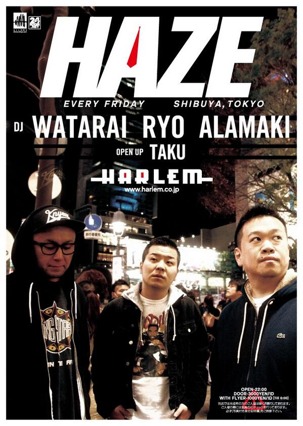 "TGIF!!! RT @DJRYO: 今夜も""HAZE""!!♬ @djwatarai @DJRYO @DJAlamaki @djtaku @ALLOWS_TOKYO @club_HARLEM   ハーレムでお待ちしてます!! http://t.co/nhyjgy6E7A"