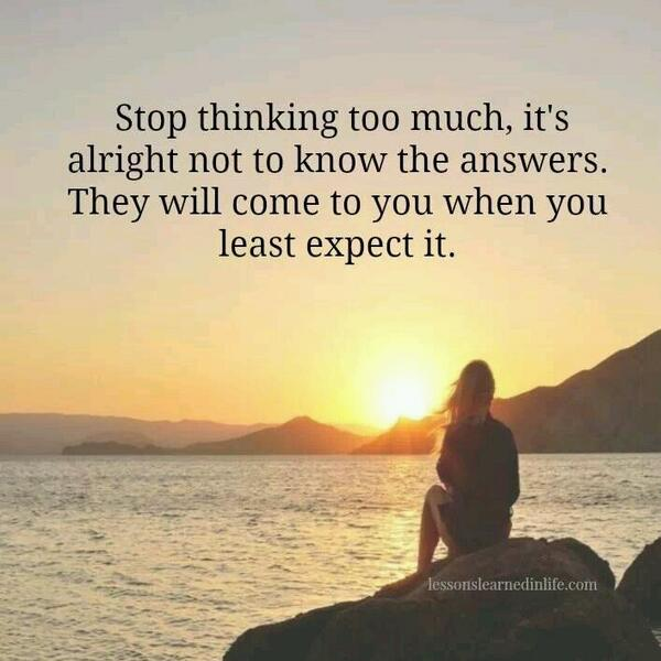 """Love When You Least Expect It Quotes: Brenda-Barbara On Twitter: """"Stop Thinking Too Much. It's"""