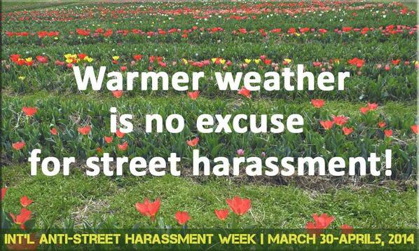 Warm weather is NO excuse for street harassment! #endSH #everydaysexism h/t @NoStHarassWeek @StopStHarassmnt http://t.co/2vMYCyH1QE