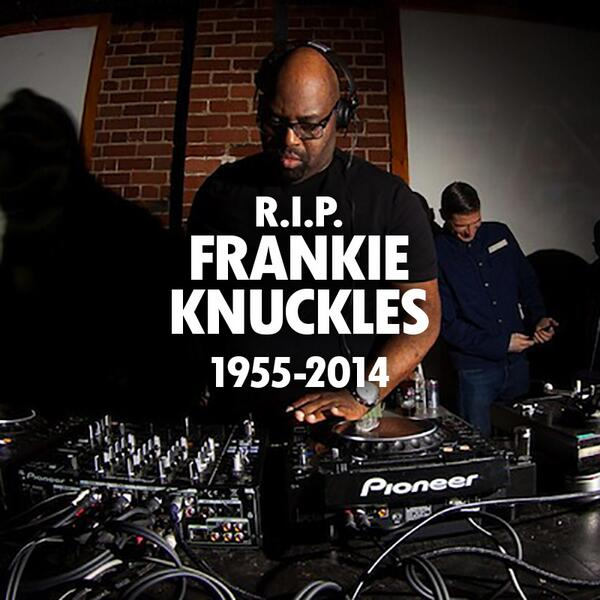 """R.I.P. Frankie Knuckles - where ever you've gone to """"Keep On Movin"""" don't you ever stop X http://t.co/rEODL9iMgC http://t.co/ZB1zGL8wEs"""