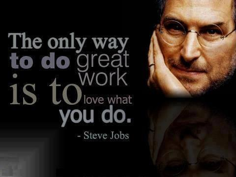 Bobby Umar Keynote Speaker On Twitter The Only Way To Do Great Work Is To Love What You Do Steve Jobs Quotes Leadership Http T Co 8bxxx4we5r