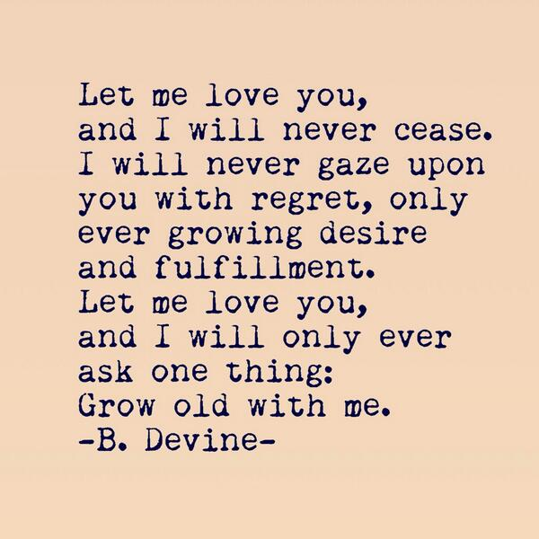 B Devine Poetry On Twitter Grow Old With Me 94 Devinepoetry