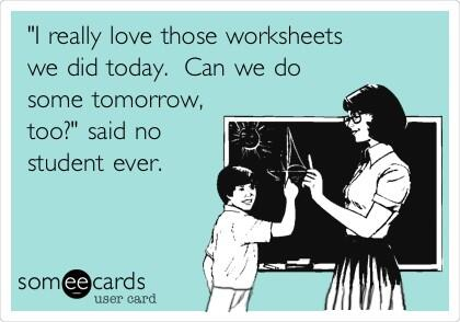I really love those worksheets, said no student ever. #ucet14 http://t.co/JYMHkAiZlj