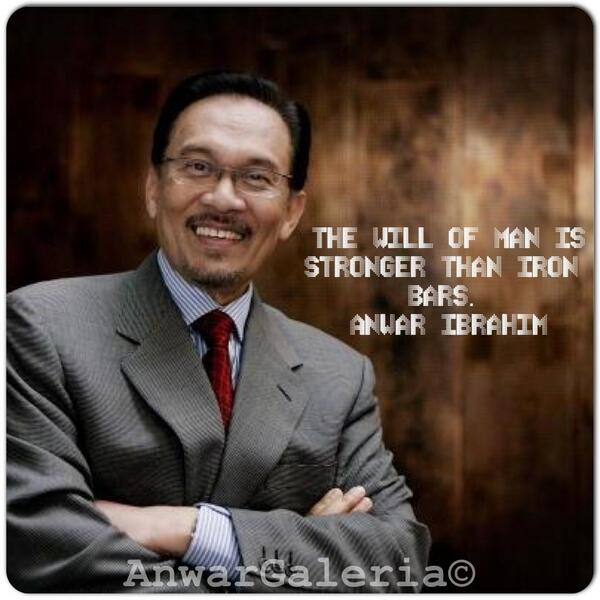 galeri anwar ibrahim on twitter the will of man is stronger than