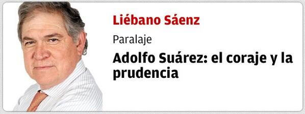 Recomiendo la lectura:  Adolfo Suárez: el coraje y la prudencia ~ Por @Liebano Sáenz  http://t.co/LHnKVdV9tc http://t.co/LMcyaTw57O