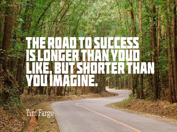 The road to success is longer than you'd like, but shorter than you imagine. - Tim Fargo #WednesdayWisdom https://reinventimpossible.com #