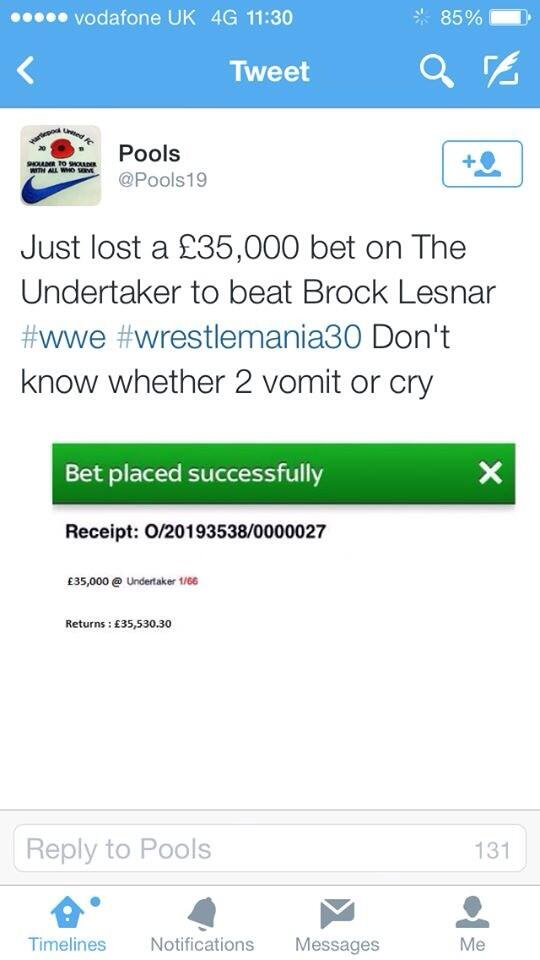 Some guy lost £35,000 betting The Undertaker to beat Brock Lesnar at Wrestlemania. Surely not