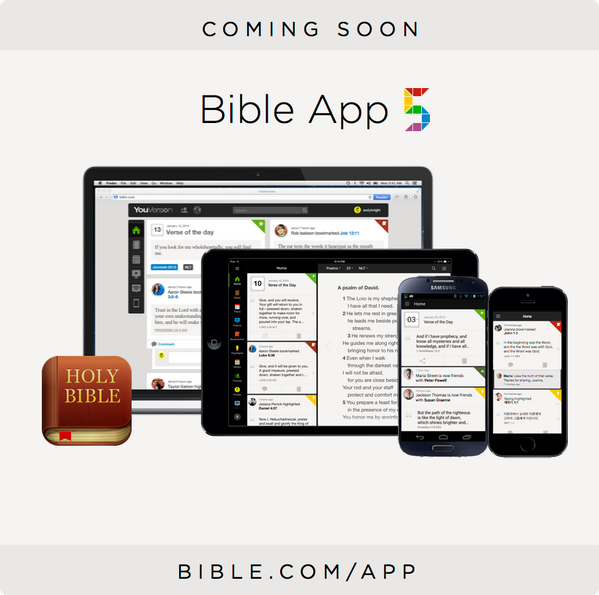 Get ready folks. Bible App 5 is preparing for an imminent departure to your iPhone, iPad, Android, and web browser. http://t.co/UkPeDyQFAH