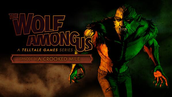 The Wolf Among Us: Episode Three - A Crooked Mile