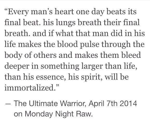 A man says this on Monday and is dead by Wednesday. #RIPUltimateWarrior my childhood hero @WWE @WWEUK http://t.co/l1piWubL7K