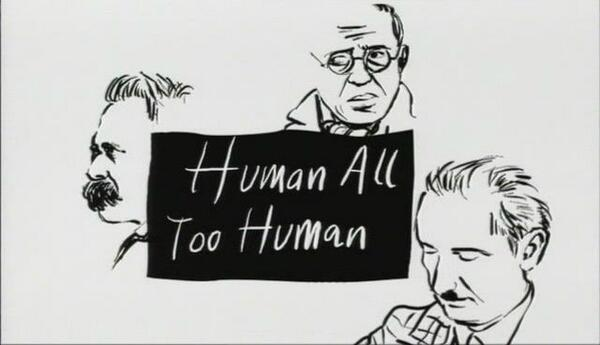 """Human, All Too Human"": 3-Part Documentary Profiles Nietzsche, Heidegger & Sartre http://t.co/dzAIf8XbHo @openculture http://t.co/fRn6In8Jnv"