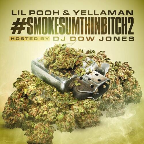 Lil Pooh &amp; YellaMan - <br>        #SmokeSumthinBitch2