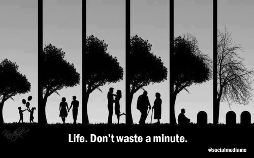 Life. Don't waste a minute. http://t.co/1KBPSlXaPv
