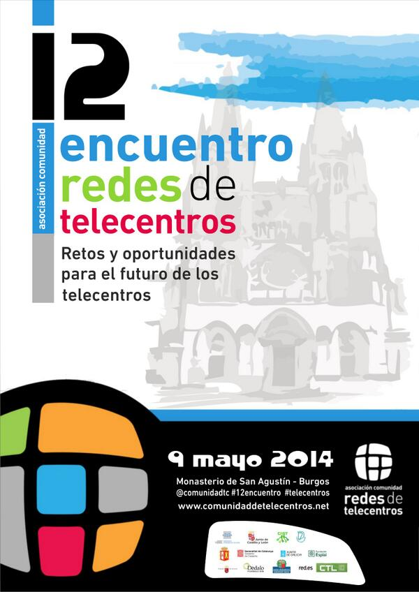 8 y 9 de mayo #Burgos  VI Asamblea y #12Encuentro Redes de #Telecentros http://t.co/AEXBehrSjR
