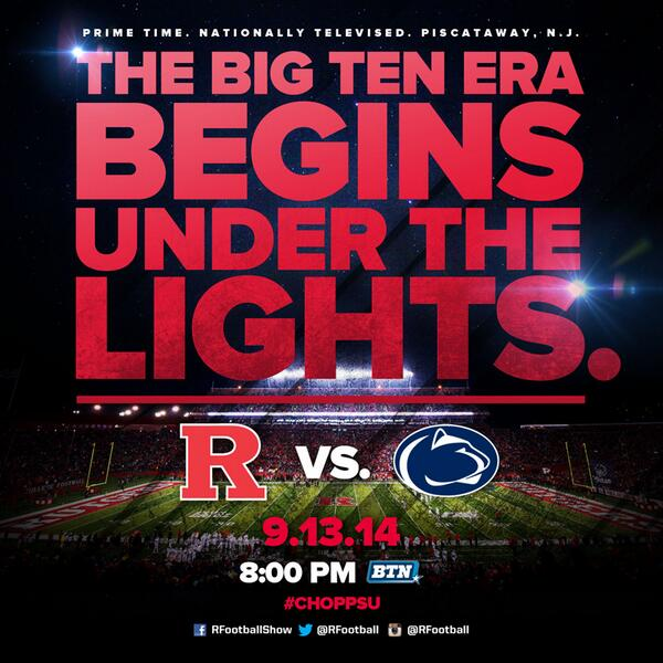 "I'm there""@RFootball: RED ALERT: #RFootball will make its #B1G debut vs. PSU at 8pm on 9/13/14 RT! #144Days #ChopPSU http://t.co/kZ3YA9oJen"""
