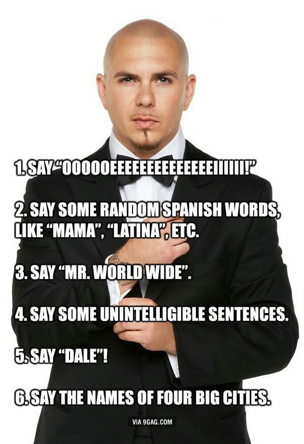 How to make a Pitbull song http://t.co/jZYWVGWYdz http://t.co/QEkH8Zs420