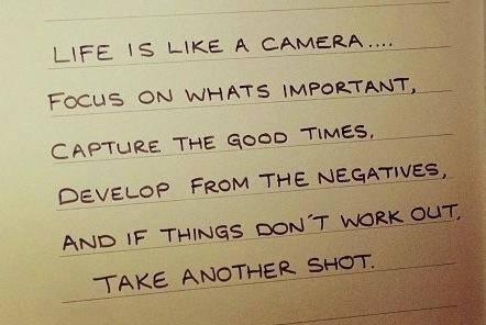 Life is like a camera ... http://t.co/jGeadvasTO