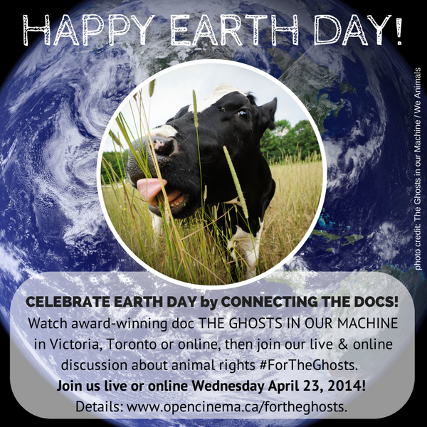 Happy #EarthDay! #ConnectTheDocs #ForTheGhosts TOMORROW #film #animalrights #YYJ #YYZ #ONLINE http://t.co/uTqOAvUswH http://t.co/cooCmhGjnv