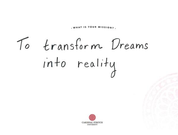 "This #stritchmission we received is ""To transform dreams into reality."" http://t.co/Qxl0abOSSq"