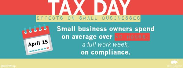Nobody looks forward to #TaxDay. Small businesses spend over a full work week complying w/ the tax code #TaxReformNow http://t.co/uFD0y2VwMn