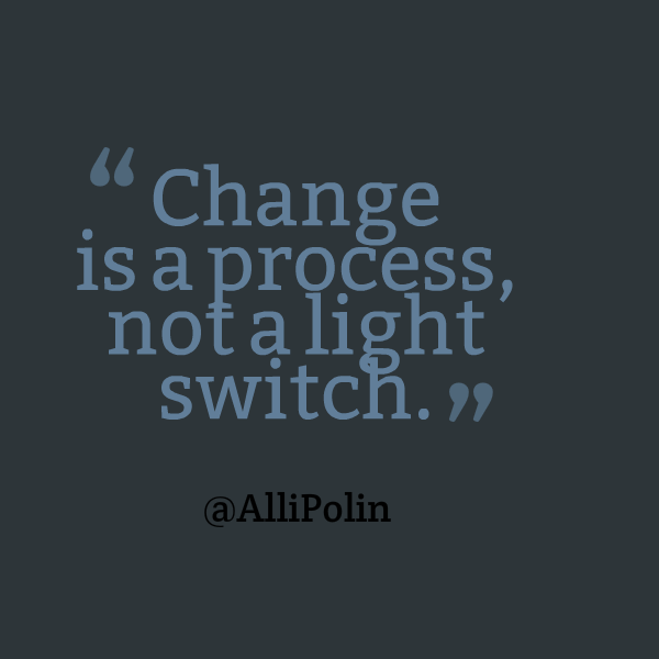 #Change takes time http://t.co/IV7J1XMgQl