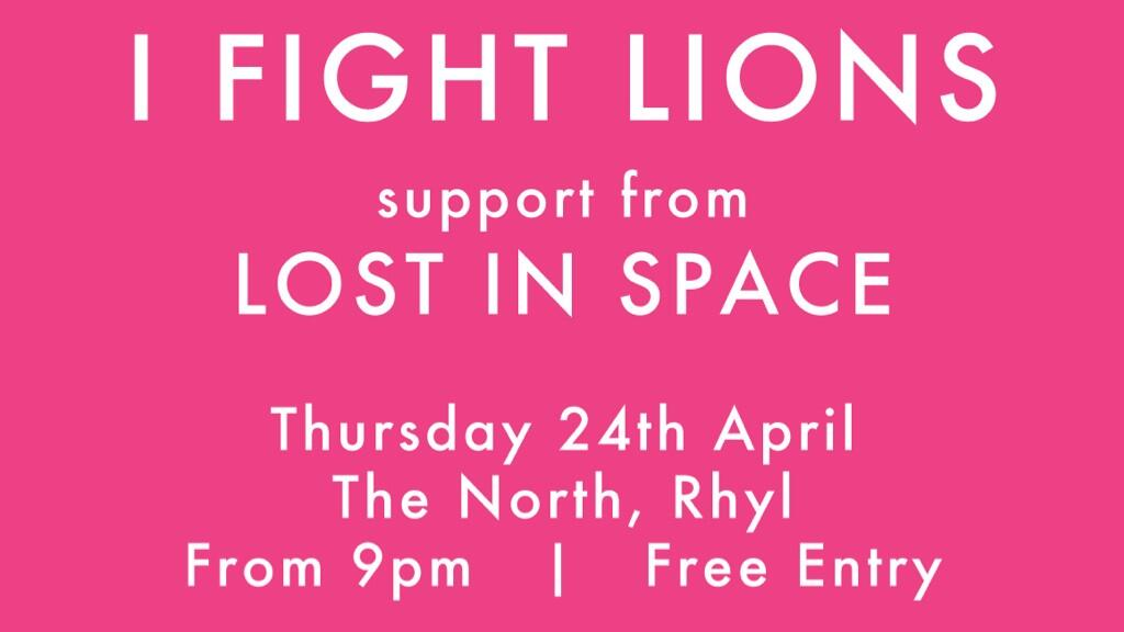 I Fight Lions / Lost In Space @ The North, Rhyl