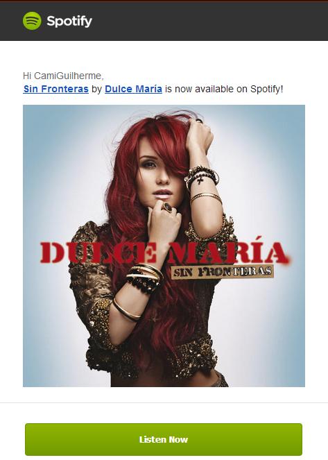 Replying to @CamiGuilherme: Olha o #Spotify me avisando que #SinFronteras da @DulceMaria já está disponível ❤  @SpotifyBR http://t.co/UueTFuxVi3