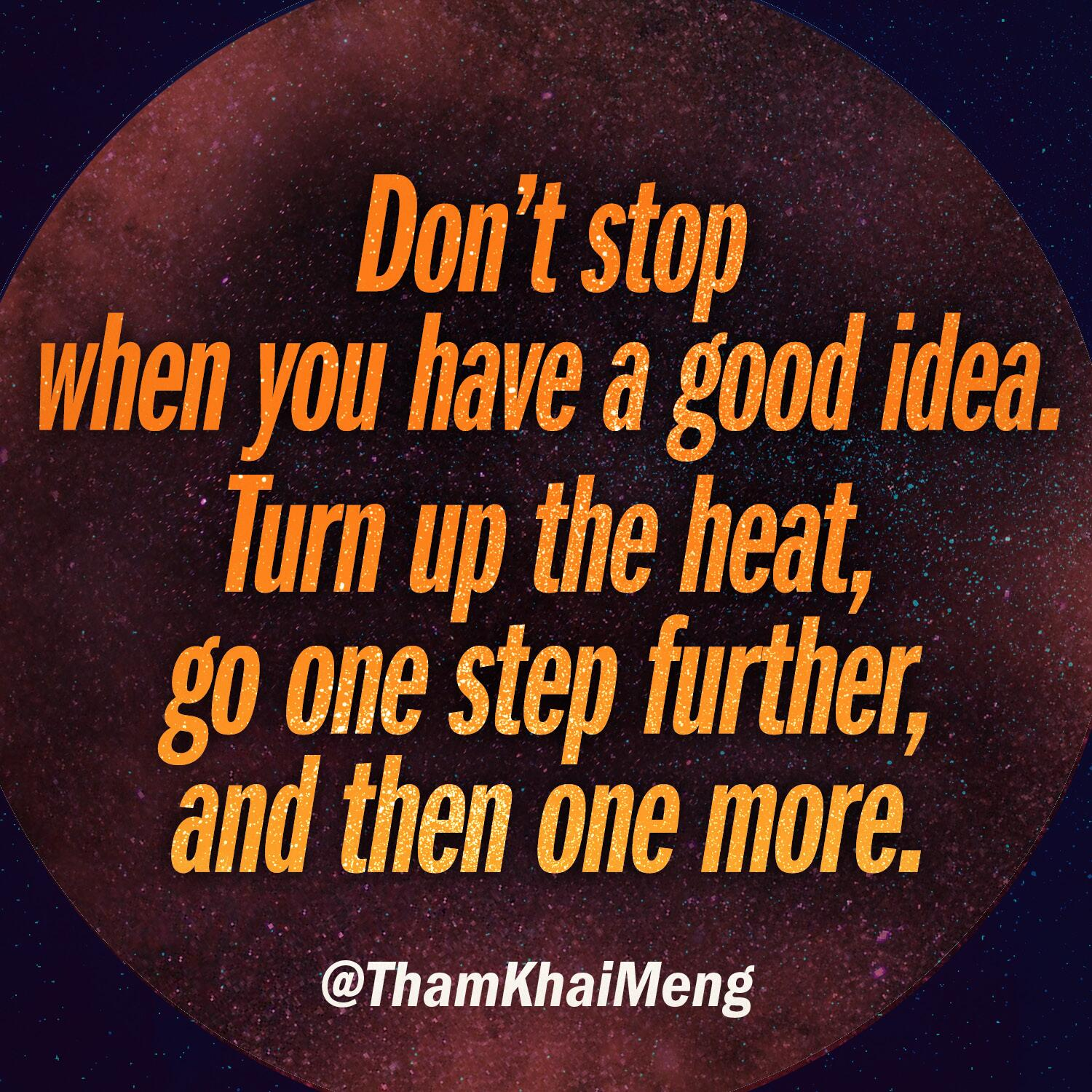 Always kick it up a notch. #DontStop. A message from our WWCCO, @ThamKhaiMeng http://t.co/mvkS2GxVul