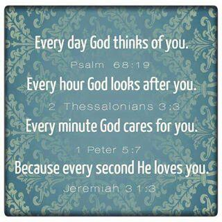 Every day God thinks of you Every hour God looks after you Every minute God cares for you Every second He loves you http://t.co/c57TspAT4b