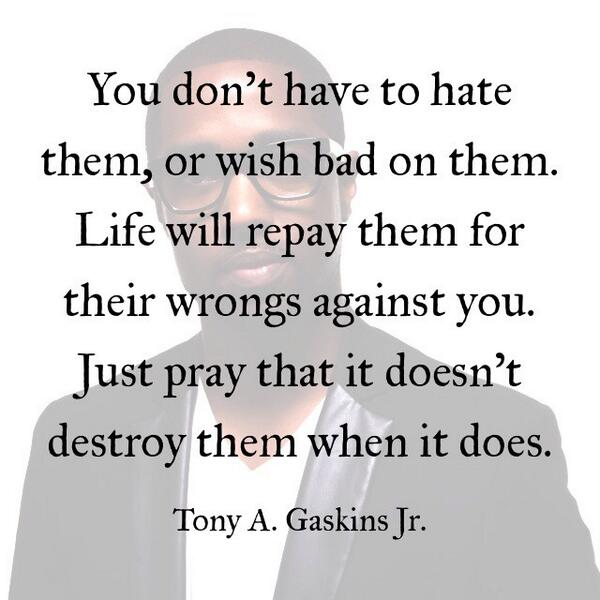 Tony A Gaskins Jr On Twitter Pray For Those Who Have Hurt You