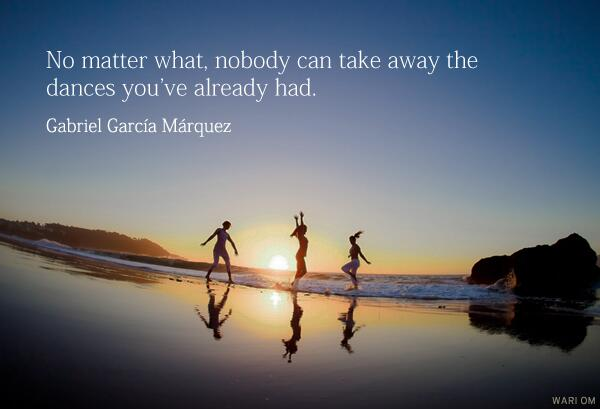 """No matter what, nobody can take away the dances you've already had."" RIP Gabriel García Márquez http://t.co/nJUEe9HH6j"