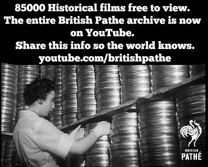 RT @garywhitta: Entire British Pathe archive (85,000 films) now free on YouTube. cc: @Glinner http://t.co/ZWlhtgFDPA