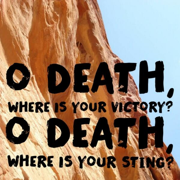 """O death, where is your victory? O death, where is your sting?"""" - 1 Corinthians 15:55 @VRSLY #VRSLY #madewithVRSLY http://t.co/nyxMkesmyp"""