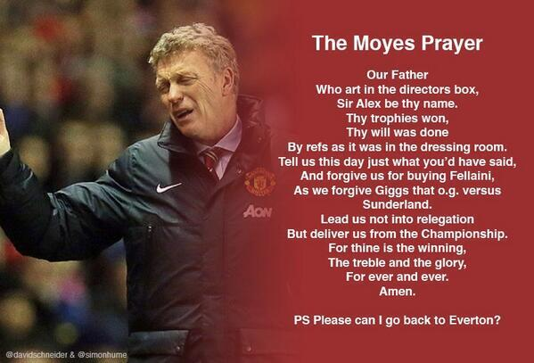At this difficult time for the Man Utd manager, please join us again in the Moyes Prayer (with thanks @simonhume) http://t.co/ANcnFAXIQN