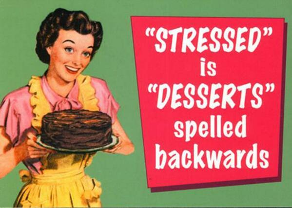 """Stressed"" is just ""Desserts"" spelled backwards... http://t.co/xZWoHfPezI"