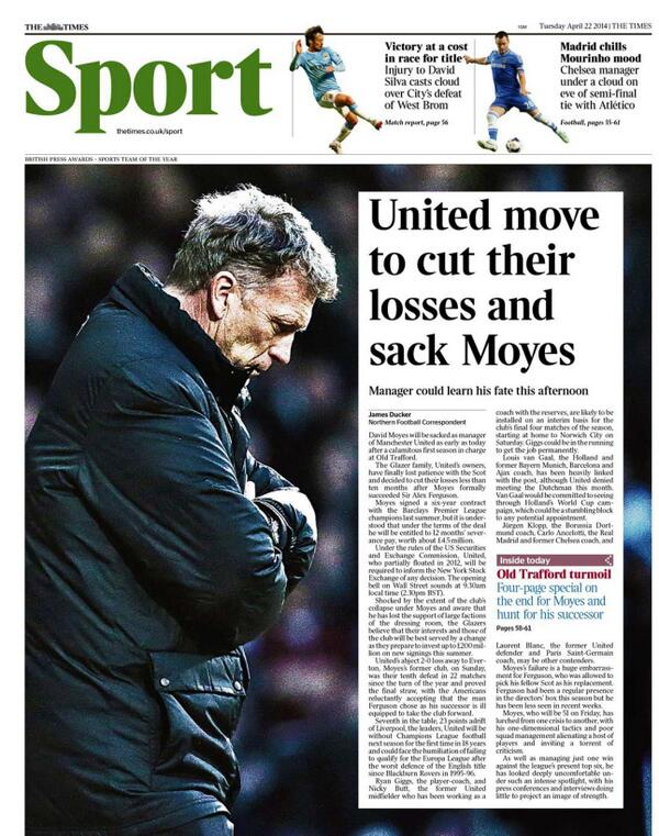 David Moyes to be sacked on Tuesday, £5m pay off, van Gaal next in line [All the back & front pages]