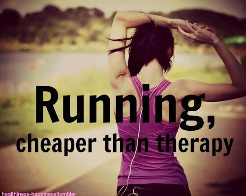 Running, cheaper than therapy [pic] ... RT @FITNESSPlCS: #Running http://t.co/3i4N5DMFeQ