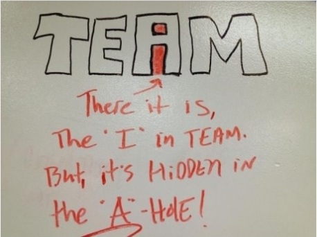 "Just remember, there's NO ""I"" in Team, or wait, is there?  and if there is, you might just be an ""A-hole!"" http://t.co/u2ofVeDT9u"