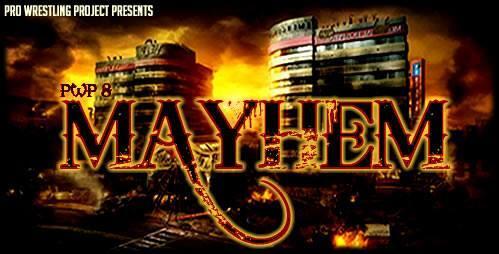 PWP 8: Mayhem Bm6v4S1CYAAhtRp