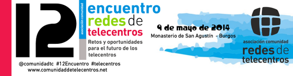 8 y 9 de mayo #Burgos VI Asamblea y #12Encuentro Redes de #Telecentros http://t.co/qmmSCoCww4