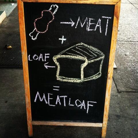 Meatloaf @joedoechef @wsjny #sidewalksign http://t.co/1XgA7DYyQO