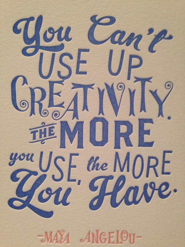 #CreativityCon quote from @DrMayaAngelou: http://t.co/N61EvOJLmI