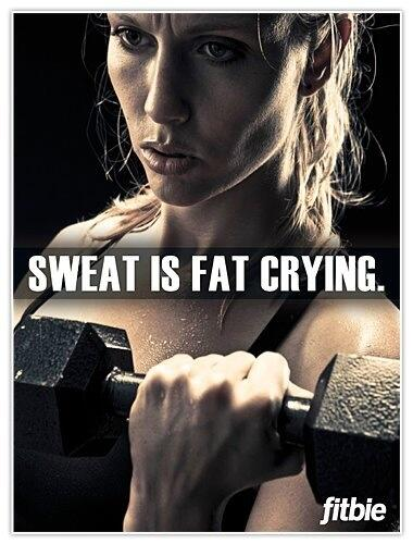 Sweat is fat crying! Make it cry! http://t.co/LrSUhuAVYK