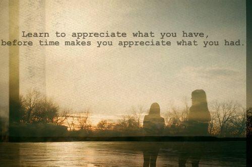 The Quote Today On Twitter Learn To Appreciate What You Have