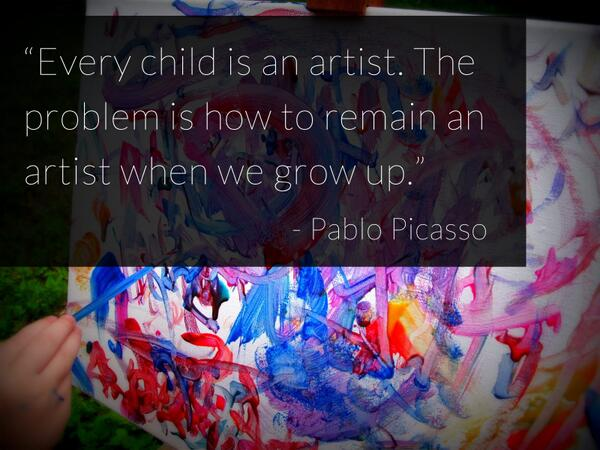 """Ever child is an artist. The problem is how to remain an artist when we grow up."" - Pablo Picasso http://t.co/xRHJRIJzt0"
