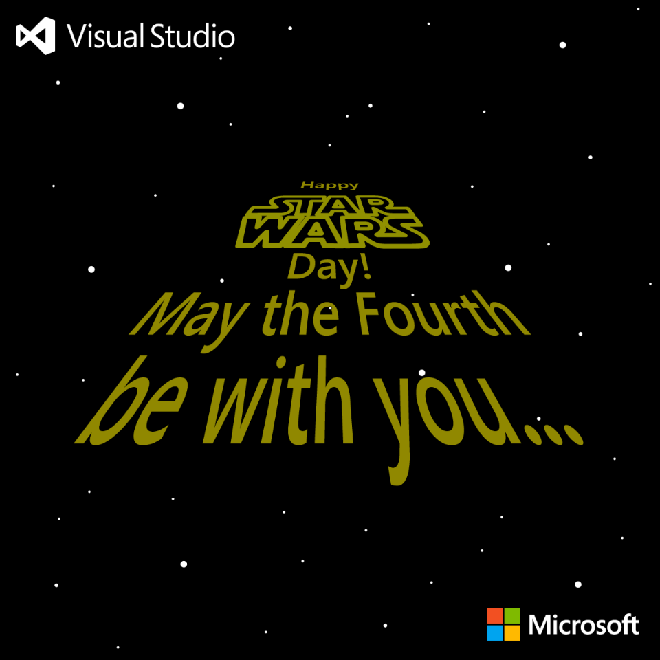 "Happy Star Wars Day: Visual Studio On Twitter: ""Happy Star Wars Day. May The"