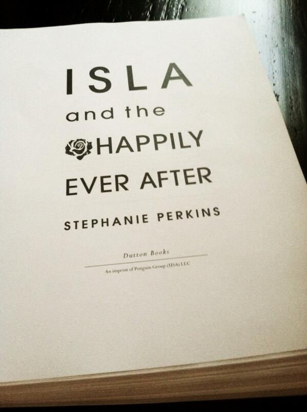 ISLA AND THE HAPPILY EVER AFTER: One step closer to publication! It looks *beautiful.* :-) http://t.co/S2nqGYckLX