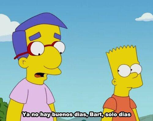 Los Simpson Frases On Twitter Ya No Hay Buenos Días Bart