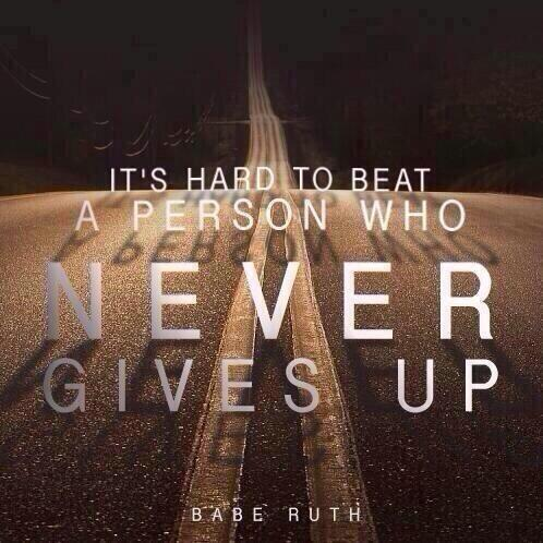 """""""It's hard to beat a person who never gives up"""" Babe Ruth. Keep on keeping on! Have a ridiculously awesome Friday! http://t.co/5O9eIoxmRV"""